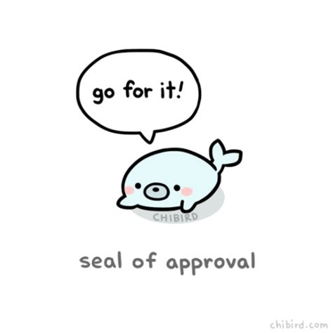 Seal Of Approval Meme - psych2go i love these 10 cute motivational chibird