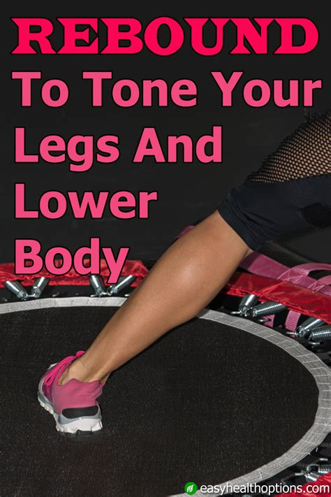 rebounder exercises to tone your legs and lower easy health options 174