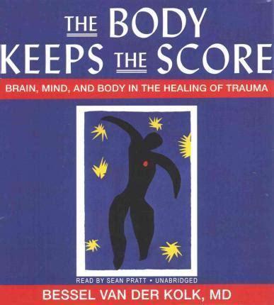 Body Keeps Score Bessel Van Der Kolk