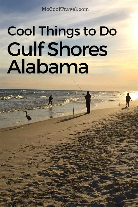 things to do for cool things to do in gulf shores alabama mccool travel