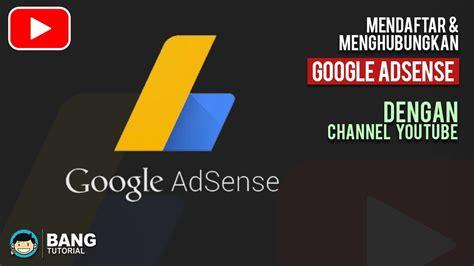 adsense untuk youtube cara mendaftar google adsense untuk channel youtube di hp