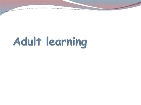 Andragogy Learning Theory Mba by Learning 3