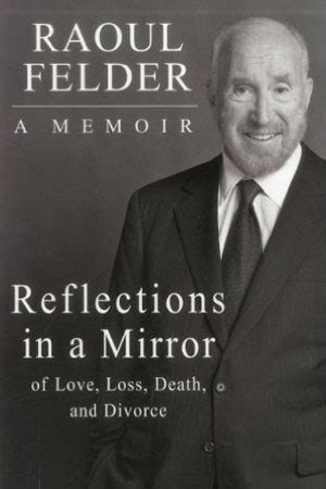 memoirs and reflections books author raoul felder raoulfelder