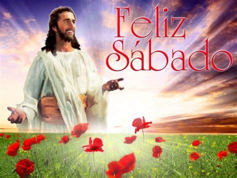 imagenes de feliz sabado adventista feliz sabado 171 mensajes especiales el tubo adventista