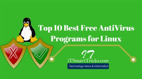 best free antivirus program top 10 best free linux antivirus programs reviewed