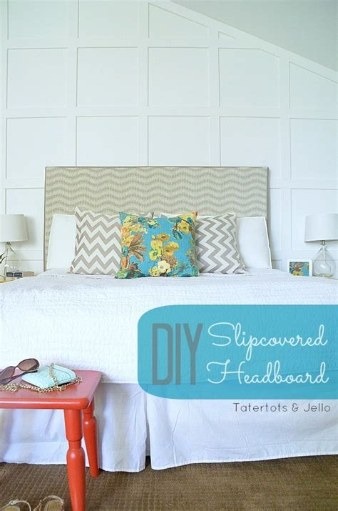 make a slipcovered headboard an easy way to change up your bedroom tatertots and jello