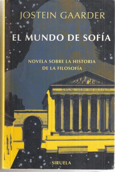 el mundo de sofia 8478448152 jostein gaarder el mundo de sof 237 a libros prohibidos