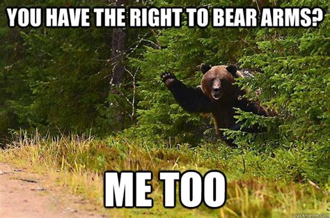 Right To Bear Arms Meme - you have the right to bear arms me too misc quickmeme