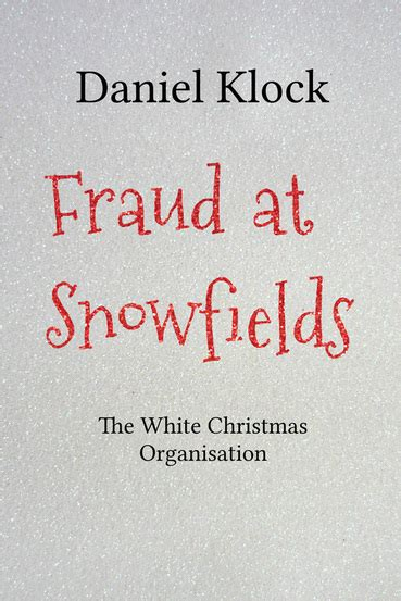 Fraud At Snowfields and proud year event author dennis higgins