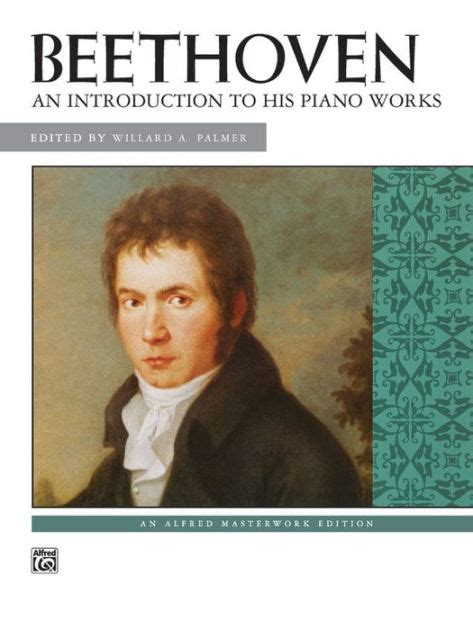 beethoven biography review beethoven an introduction to his piano works by ludwig