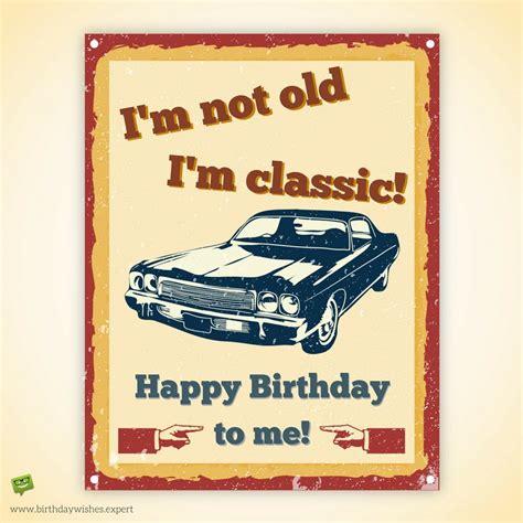Wishing Myself A Happy Birthday Happy Birthday To Me Birthday Wishes For Myself