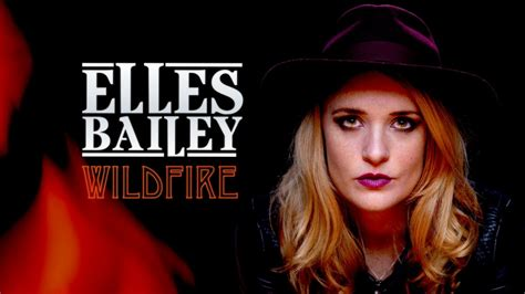 song of the day spotlight song of the day elles bailey wildfire the