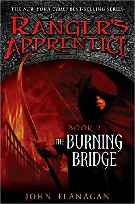 The Burning Bridge Ranger Apprentice 2 Flannagan the burning bridge ranger s apprentice series 2