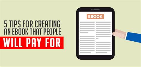creating ebooks 5 tips for creating an ebook that people will pay for