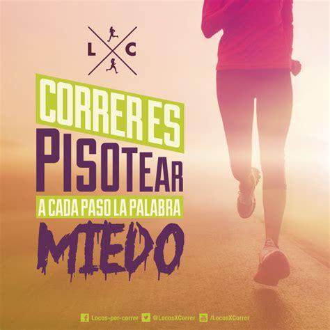 imagenes motivacionales para corredores correr es