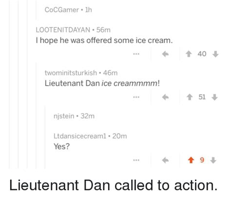 Lieutenant Dan Ice Cream Meme - cocgamer 1h lootenitdayan 56m i hope he was offered some