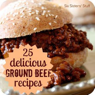 25 delicious ground beef recipes six sisters stuff food for when i try to cook bake