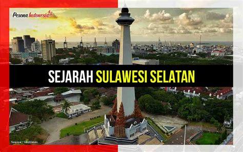 informasi sejarah sulawesi selatan