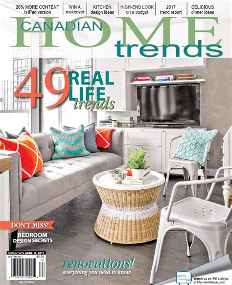 canadian home decor magazines pick up your free canadian home trends winter 2017