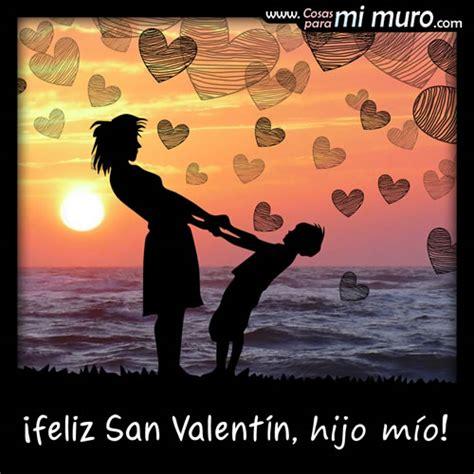 imagenes feliz dia de san valentin hijo carta para mi hijo var 243 n