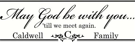 Letter Closing Until We Meet Again may god be with you till we meet again with personalized