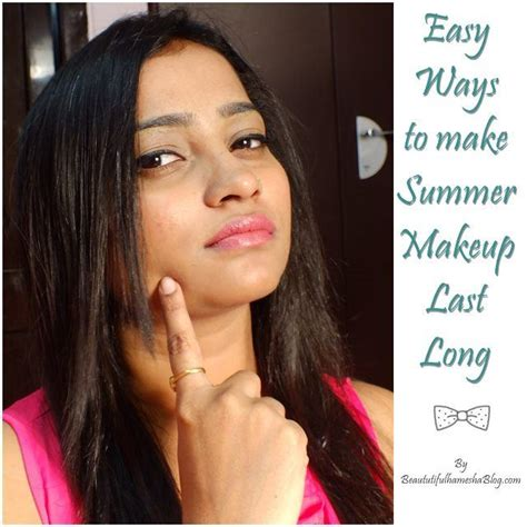 8 Ways To Get Makeup To Last Longer by Easy Ways To Make Summer Makeup Last