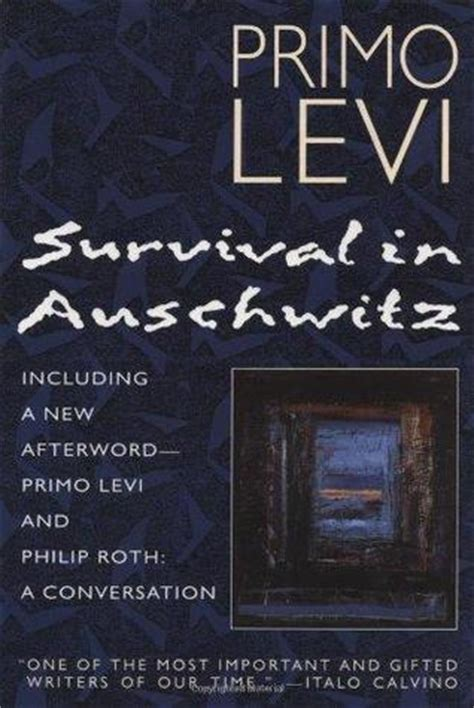 survival in auschwitz survival in auschwitz by primo levi reviews discussion bookclubs lists