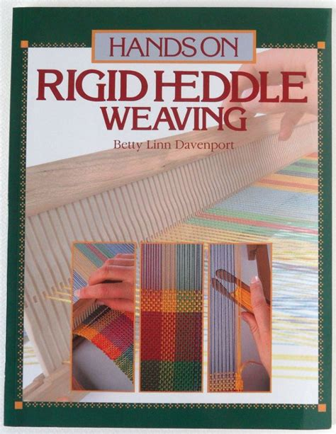 Hands On Rigid Heddle Weaving By Betty Linn Davenport A