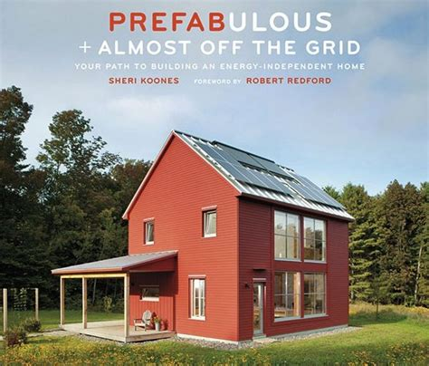 ultra energy efficient homes the 1 new book on prefab homes that are ultra energy efficient this includes 32 home projects