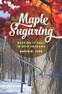 a run maple syrup s sweet journey books upnebookpartners maple sugaring david k leff