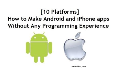 create android apps without coding and programming with how to make android and iphone apps without any