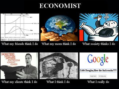 Economist Meme - image 250812 what people think i do what i really