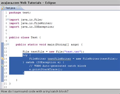 tutorial java try catch how do i surround code with a try catch block web