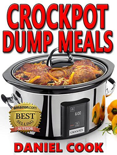 crock pot expressã dump meals cookbook delicious recipes that are simple and easy to make books crockpot dump meals delicious dump meals dump