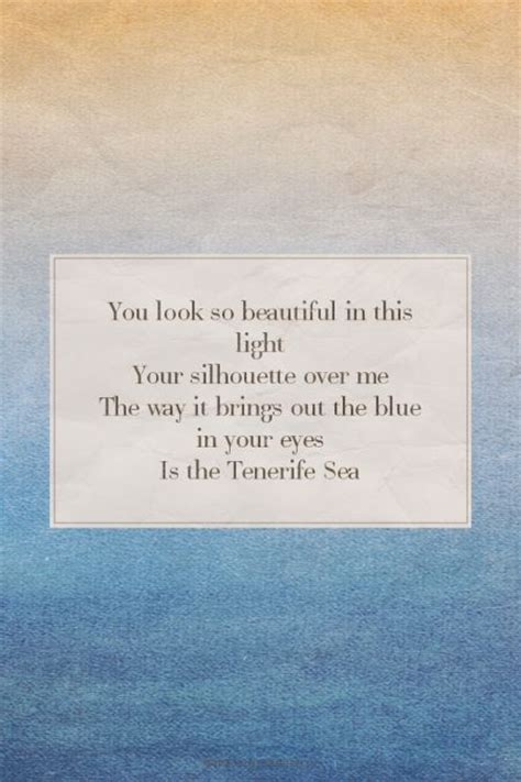 ed sheeran quotes about eyes you look so beautiful in this light your silhouette over