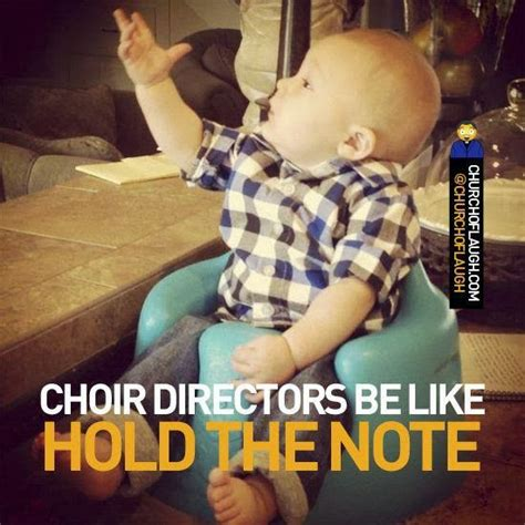 Choir Memes - funny quotes about the choir quotesgram
