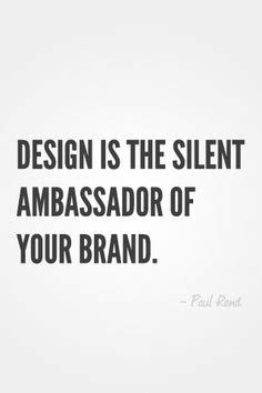 design is the silent ambassador of your brand quot your culture is your brand quot marketing quotes