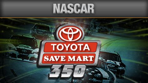 Nascar Toyota Save Mart 350 Nascar Betting Predictions Toyota Save Mart 350 Odds