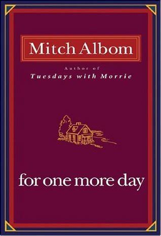 Mitch Albom For One More Day for one more day by mitch albom reviews discussion bookclubs lists