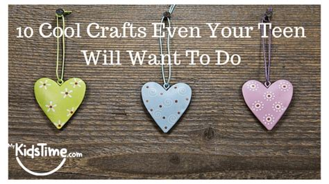 10 cool crafts that even your will want to do