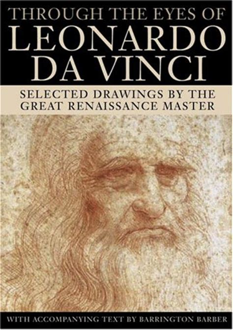 leonardo da vinci biography book reviews through the eyes of leonardo da vinci selected drawings