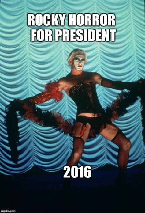 Rocky Horror Meme - vote for rocky horror and janet will be weiss president