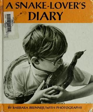 diary of a s what want to but never books a snake lover s diary by barbara brenner reviews