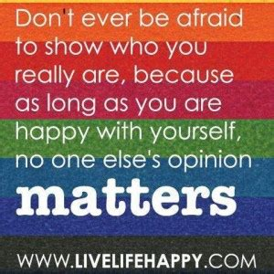 no else matters opinion matters quotes quotesgram