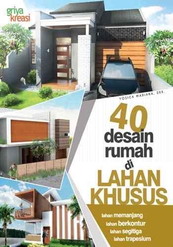 40 Desain Rumah Di Lahan Khusus Yosica Mariana Dkk 40 desain rumah di lahan khusus toko buku buku laris