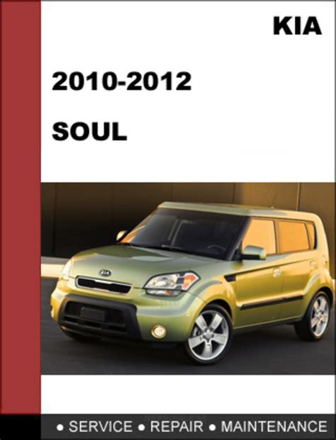 car service manuals pdf 2011 kia soul instrument cluster kia soul 2010 2012 oem service repair manual download servicemanualsrepair