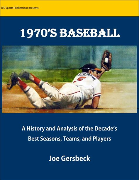 1970s all baseball a history of the decade s all books 1970 s baseball a history and analysis of the decades