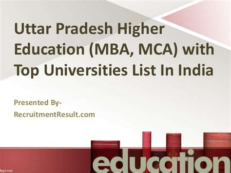 Higher Education In Usa After Mba by Uttar Pradesh Higher Education Mba Mca With Top