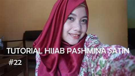 tutorial hijab pashmina kain satin tutorial hijab pashmina satin 22 indahlzami youtube