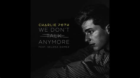 charlie puth we don t talk anymore chord charlie puth we don t talk anymore fran remix youtube